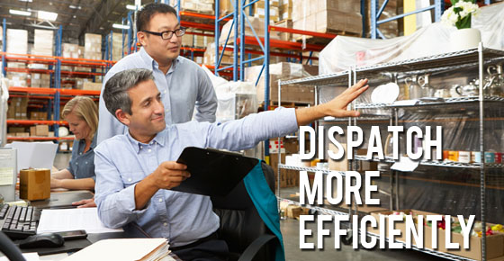 Dispatch more efficiently